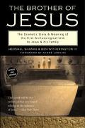 Brother of Jesus The Dramatic Story & Meaning of the First Archaeological Link to Jesus & Hi...