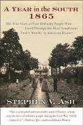 Year in the South, 1865 The True Story of Four Ordinary People Who Lived Through the Most Tu...