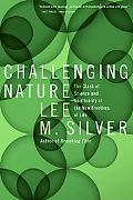 Challenging Nature The Clash of Science and Spirituality at the New Frontiers of Life