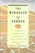 Miracles of Exodus A Scientist's Discovery of the Extraordinary Natural Causes of the Biblic...