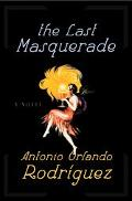 Last Masquerade A Novel