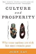 Culture And Prosperity Why Some Nations Are Rich But Most Remain Poor