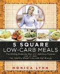 5 Square Low-Carb Meals The 20-Day Makeover Plan With Delicious Recipes for Fast, Healthy We...