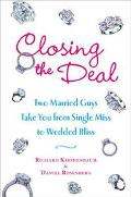 Closing the Deal Two Married Guys Take You From Single Miss to Wedded Bliss