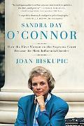 Sandra Day O'Connor How the First Woman on the Supreme Court Became Its Most Influential Jus...