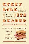 Every Book Its Reader The Power of the Printed Word to Stir the World