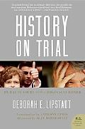 History on Trial My Day in Court with a Holocaust Denier