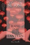 Raise the Red Lantern Three Novellas