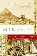 Mirage Napoleon's Scientists And the Unveiling of Egypt