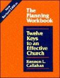 Twelve Keys to an Effective Church: The Planning Workbook