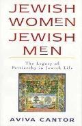 Jewish Women/Jewish Men The Legacy of Patriarchy in Jewish Life