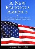 New Religious America: How a Christian Country Has Become the World's Most Religiously Diver...