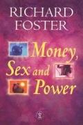Money, Sex and Power: The Challenge of the Disciplined Life