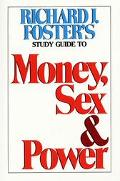 Richard J. Foster's Study Guide to Money, Sex, and Power