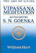 Art of Living Vipassana Meditation As Taught by S.N. Goenka