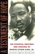 Testament of Hope The Essential Writings and Speeches of Martin Luther King, Jr.