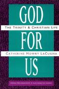 God for Us The Trinity and Christian Life