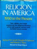 Religion in America: 1950 to the Present - Hardcover
