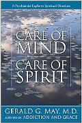 Care of Mind Care of Spirit A Psychiatrist Explores Spiritual Direction