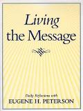 Living the Message: Daily Reflections with Eugene H. Peterson