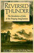 Reversed Thunder The Revelation of John and the Praying Imagination