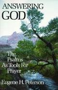 Answering God The Psalms As Tools for Prayer