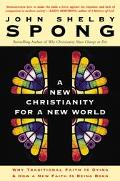 New Christianity for a New World Why Traditional Faith Is Dying and How a New Faith Is Being...