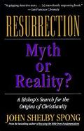 Resurrection Myth or Reality?  A Bishop's Search for the Origins of Christianity