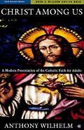 Christ Among Us A Modern Presentation of the Catholic Faith for Adults