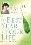 Best Year of Your Life Dream It, Plan It, Live It