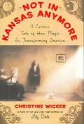 Not In Kansas Anymore A Curious Tale Of How Magic Is Transforming America