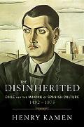 Disinherited Exile and the Making of Spanish Culture, 1492-1975