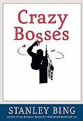Crazy Bosses Spotting Them, Serving Them, Surviving Them