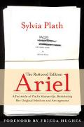 Ariel A Facsimile Of Plath's Manuscript, Reinstating Her Original Selection And Arrangement,...
