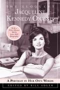 Eloquent Jacqueline Kennedy Onassis A Portrait in Her Own Words