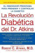 LA Revolucion Diabetica Del Dr. Atkins :El Innovador Programa para Prevenir y Controlar la D...