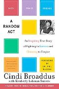 Random Act An Inspiring True Story of Fighting to Survive and Choosing to Forgive
