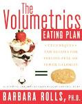 Volumetrics Eating Plan Techniques And Recipes For Feeling Full On Fewer Calories