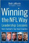 Winning the NFL Way Lessons on Leadership from Football's Top Head Coaches