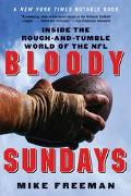Bloody Sundays Inside the Rough-and-Tumble World of the NFL