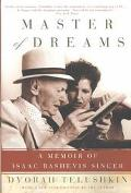 Master of Dreams A Memoir of Isaac Bashevis Singer