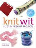 Knit Wit 30 Easy and Hip Projects  A Hands-Free Step-by-Step Guide