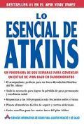 Lo Esencial De Atkins :Un Programa De Dos Semanas Para Comenzar Un Estilo De Vida Bajo En Ca...