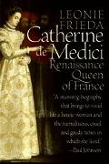 Catherine De Medici Renaissance Queen of France