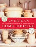 American Home Cooking Over 300 Spirited Recipes Celebrating Our Rich Traditions Of Home Cooking
