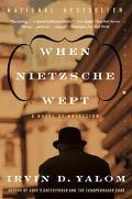 When Nietzsche Wept A Novel Of Obsession