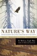 Nature's Way Native Wisdom for Living in Balance With the Earth