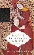 Rumi The Book Of Love Poems Of Ecstasy And Longing