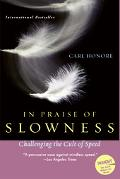 In Praise Of Slowness Challenging The Cult Of Speed