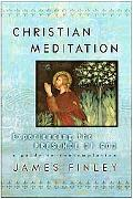 Christian Meditation Experiencing the Presence Of God
